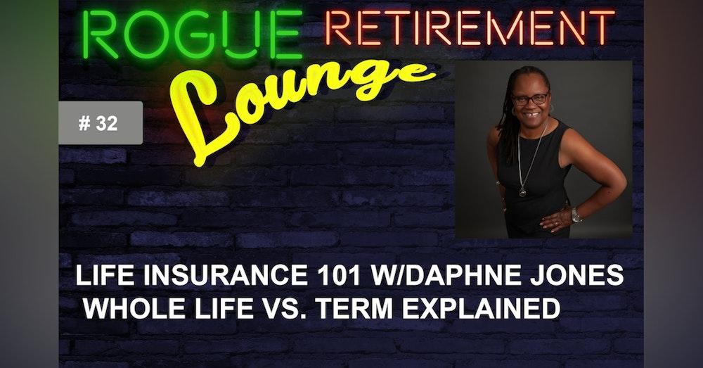 Life Insurance 101 w/Daphne Jones. Whole Life Vs. Term Explained. Is Life Insurance Part of YOUR Retirement Plan?