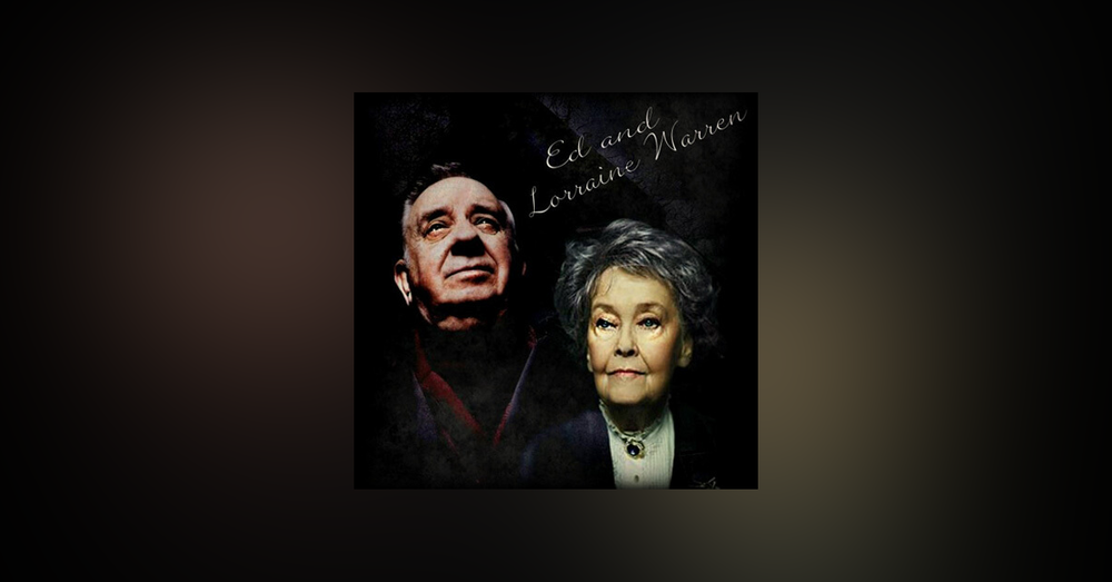 45: Ed and Lorraine Warren - a diabolically adorable couple