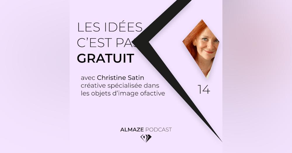 """#14 """"Les idées c'est pas gratuit. C'est du travail... Et ça se rémunère"""" - Christine Satin"""