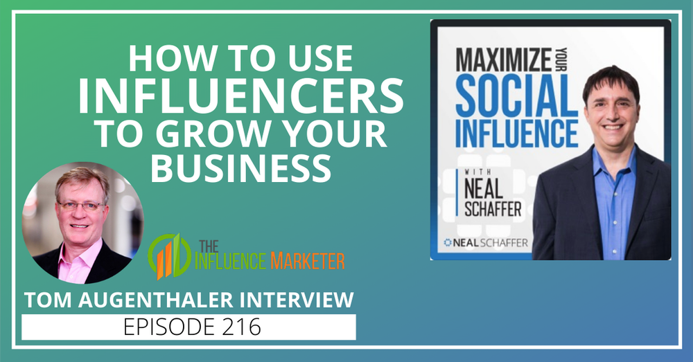 216: How to Use Influencers to Promote Your Business [Tom Augenthaler Interview]
