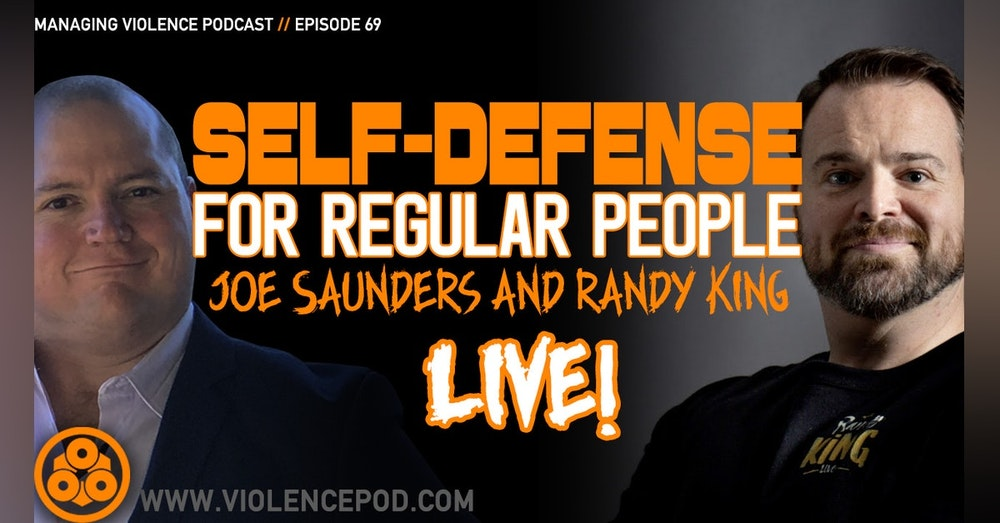 Randy King on Self-Defense for Regular People LIVE INTERVIEW!