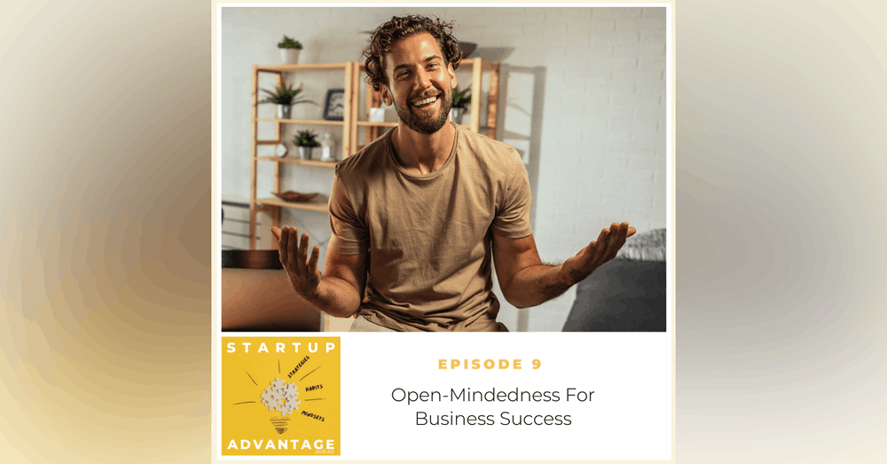 Successful Entrepreneurs are Open-Minded