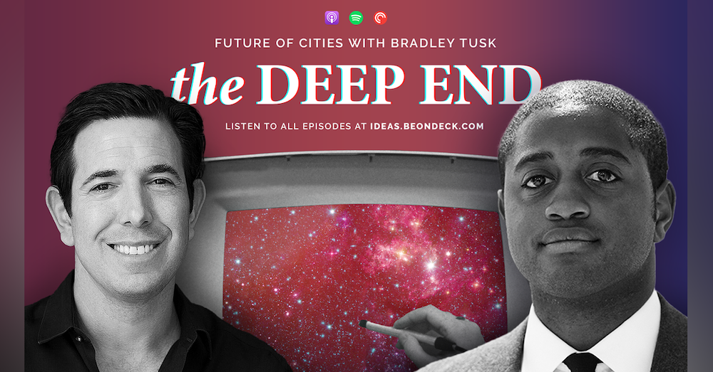 The Future of Cities with Bradley Tusk, Political Strategist and Venture Capitalist at Tusk Ventures