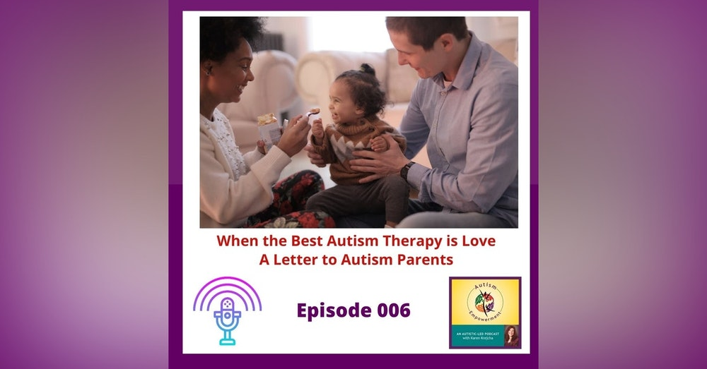 Ep. 6: When the Best Autism Therapy is Love - A Letter to Autism Parents