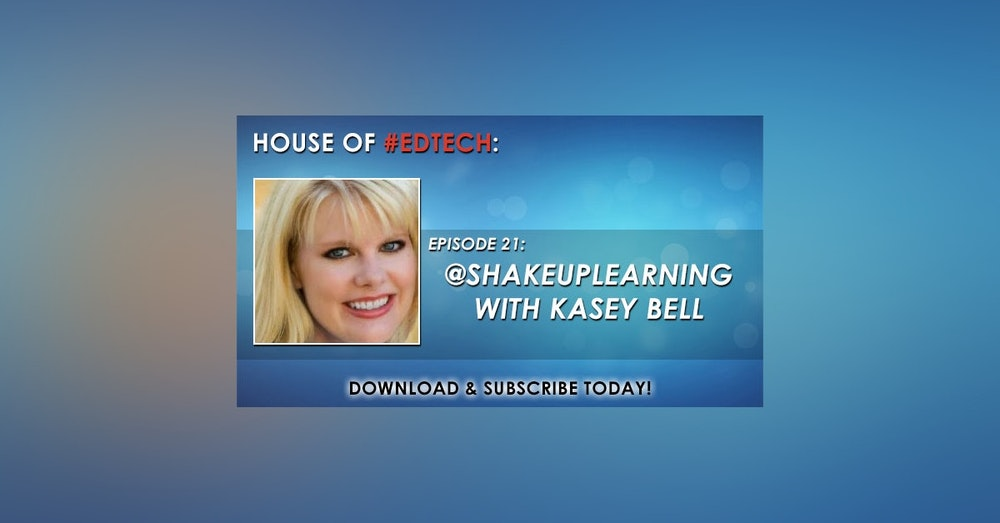 Shake Up Learning with Kasey Bell - HoET021