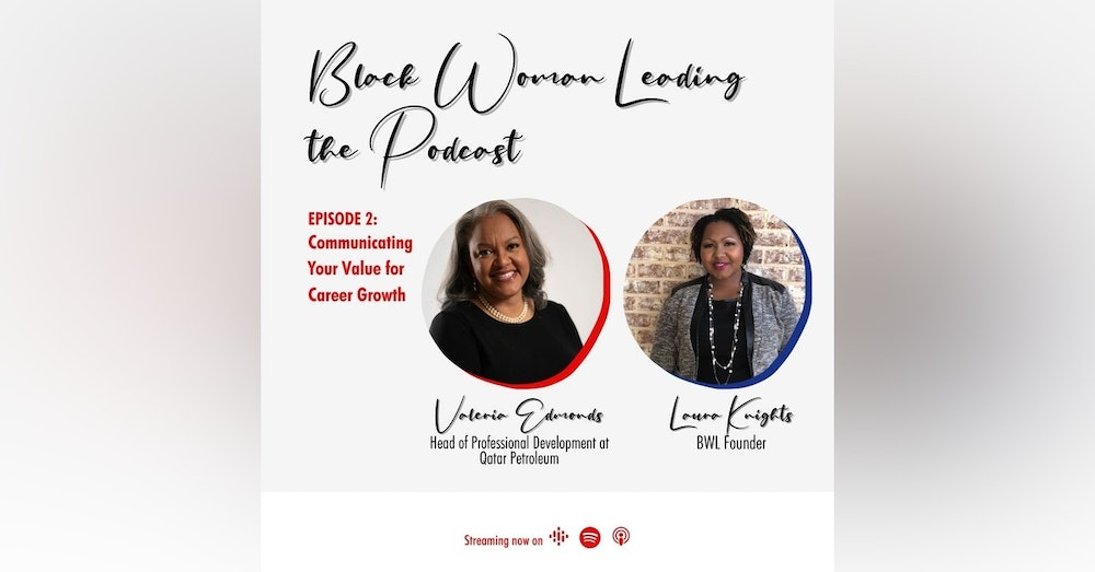 EP2: Communicating Your Value for Career Growth with Valeria Edmonds
