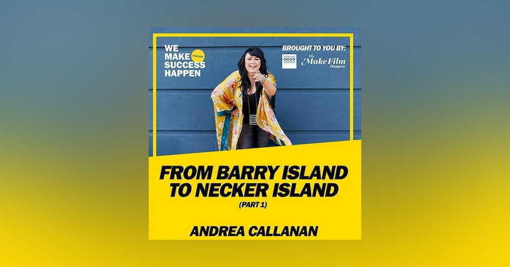 From Barry Island to Necker Island with Andrea Callanan - Part 1 | Episode 16