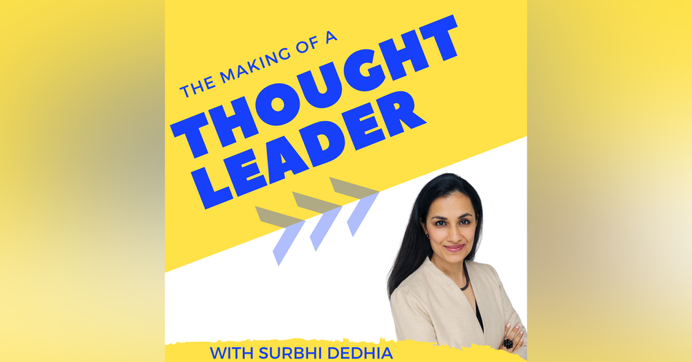 Welcome to the Making of a Thought Leader Podcast