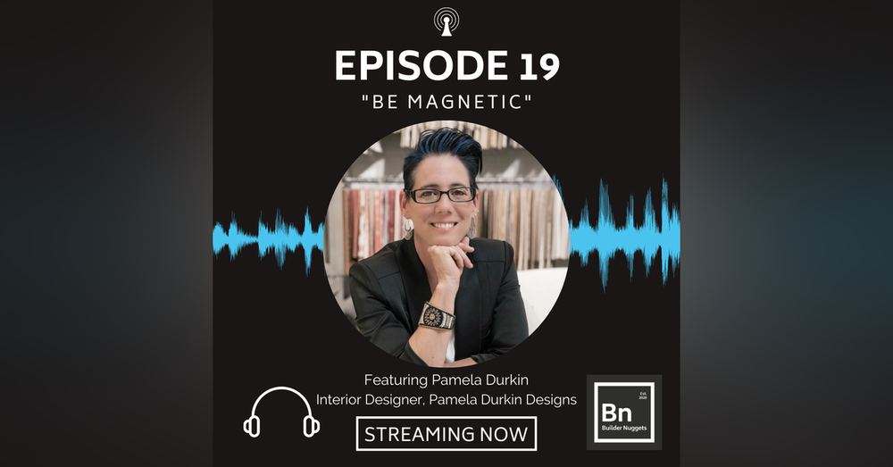 EP 19: Be Magnetic