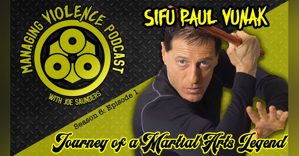 S6. Ep. 1: Paul Vunak - Journey of a Martial Arts Legend
