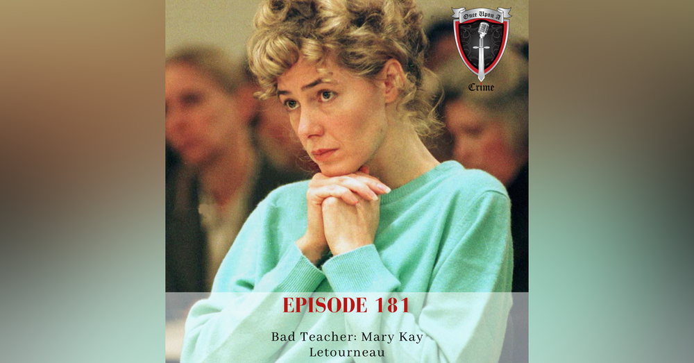 Episode 181: Bad Teacher: Mary Kay Letourneau