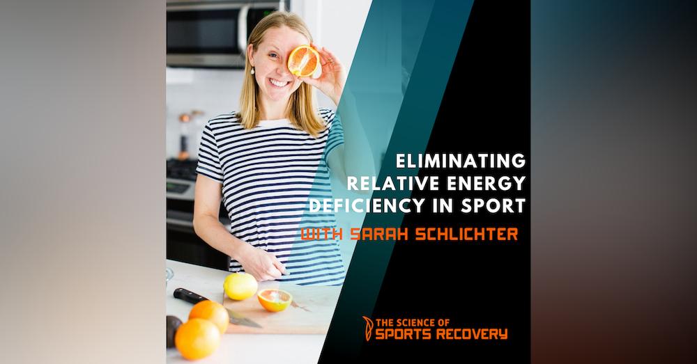 31: Eliminating Relative Energy Deficiency in Sport with Sarah Schlichter