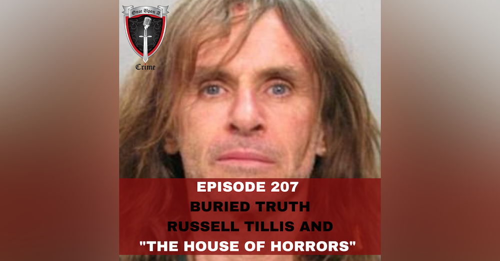 """Episode 207: Buried Truth: Russell Tillis and """"The House of Horrors"""""""
