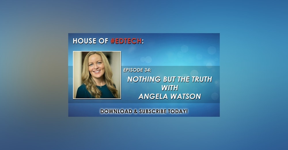 Nothing But the Truth with Angela Watson - HoET034