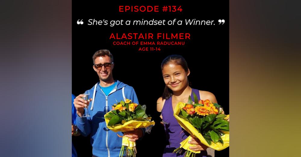 Episode 134: Alastair Filmer - Developing a US Open Champion