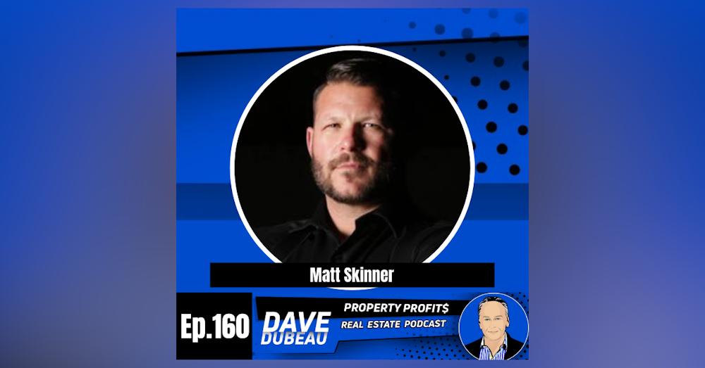Good Deals are Made; Not Found – with Matt Skinner