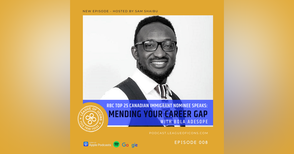 008 - Mending Your Career Gap with Bola Adesope RBC Top 25 Immigrant Nominee
