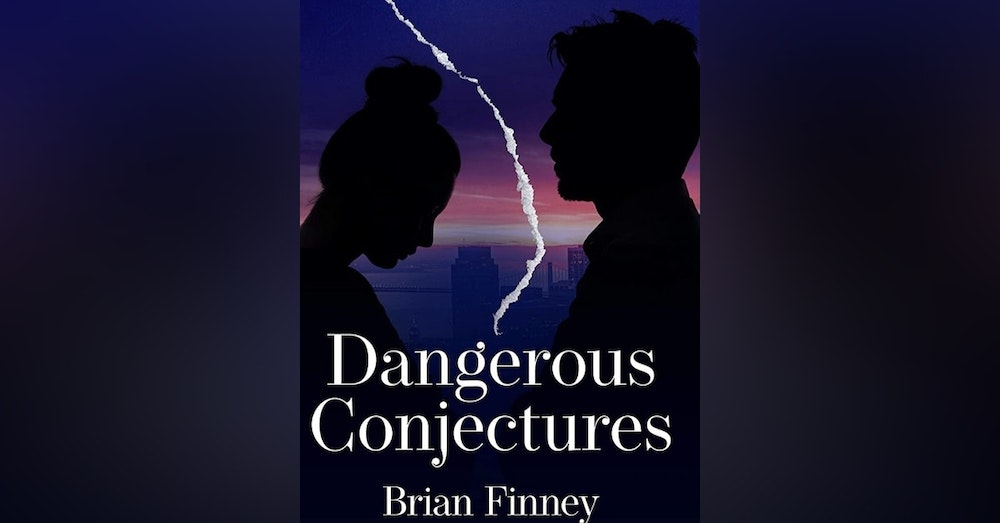 Dangerous Conjectures : the critically acclaimed novel by Brian Finney. The Interview.