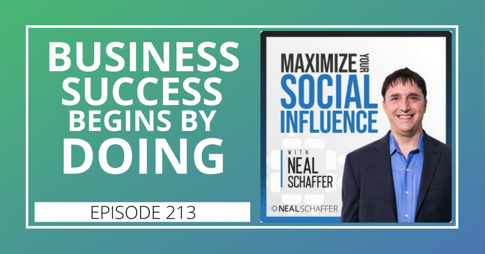 213: Business Success Begins by DOING
