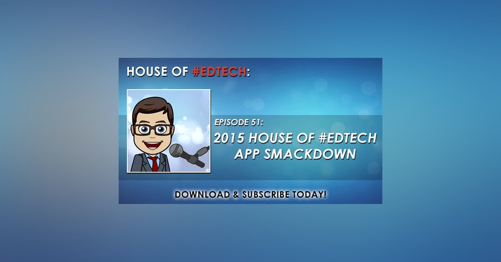 2015 House of #EdTech App Smackdown - HoET051