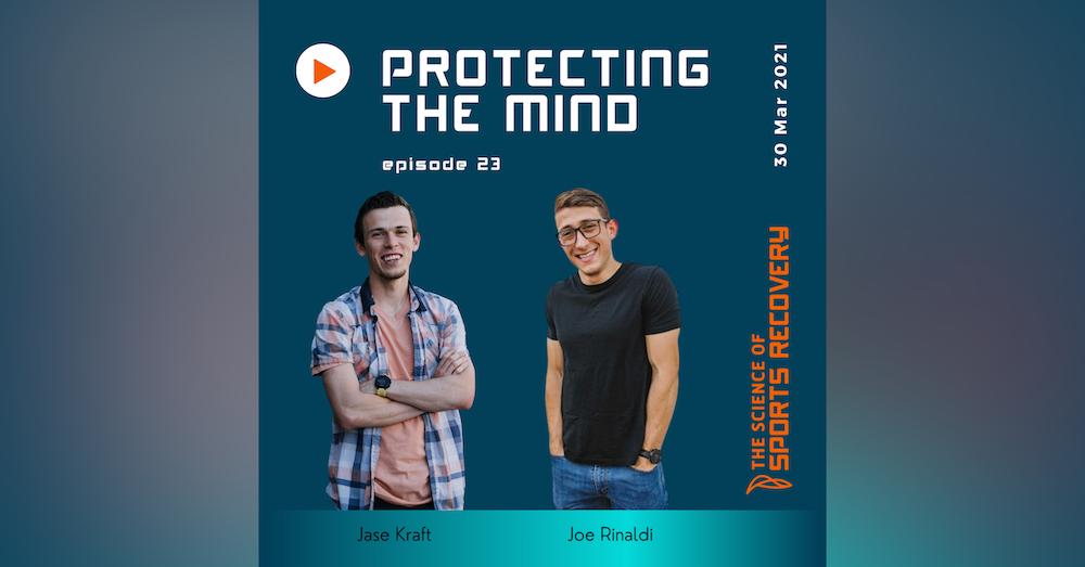 23: Protecting the Mind with Joe Rinaldi