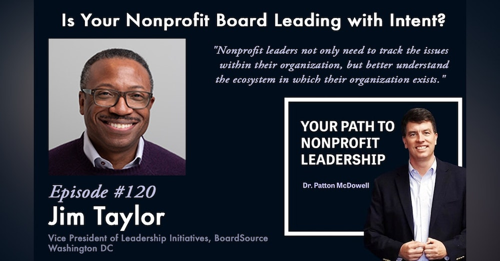 120: Is Your Nonprofit Board Leading with Intent? (Jim Taylor)