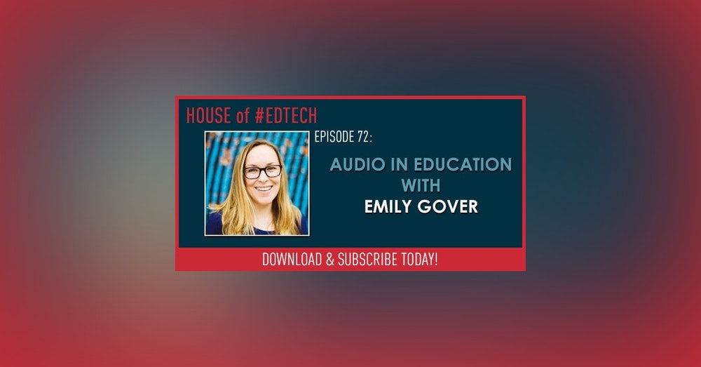 Audio in Education with Emily Gover - HoET072