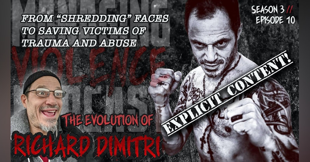 S3. Ep. 10: Richard Dimitri - Evolution of The Shredder from Combatives to Saving Victims of Abuse and Trauma