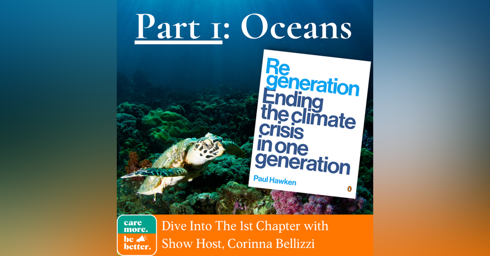 Regeneration Part 1: Podcast Updates And Regenerating Our Oceans (A minisode)