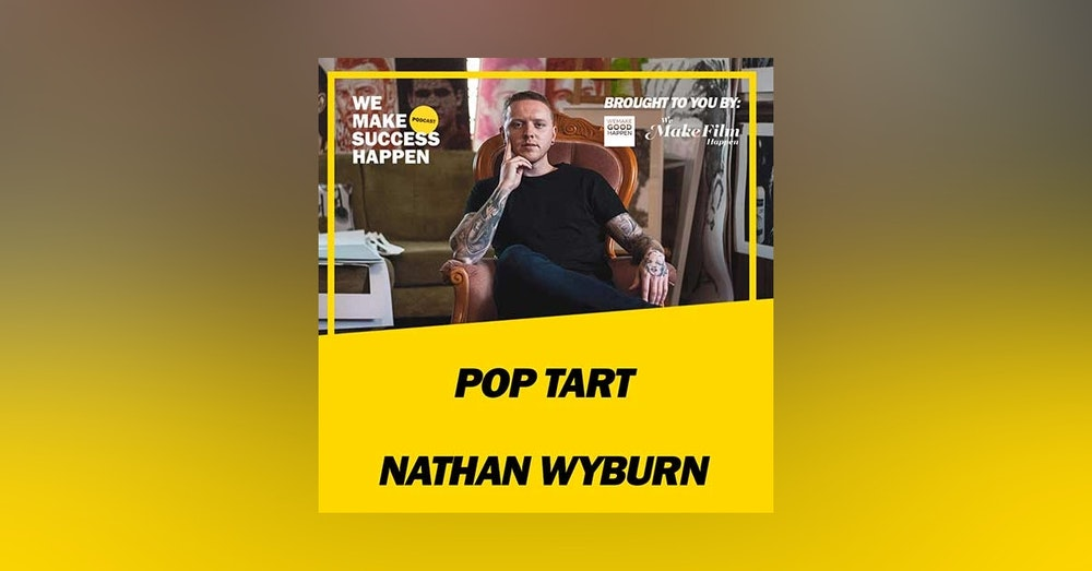Pop Tart - Nathan Wyburn | Episode 32