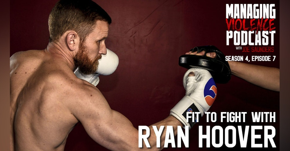 S4. Ep. 8: Ryan Hoover - Fit to Fight