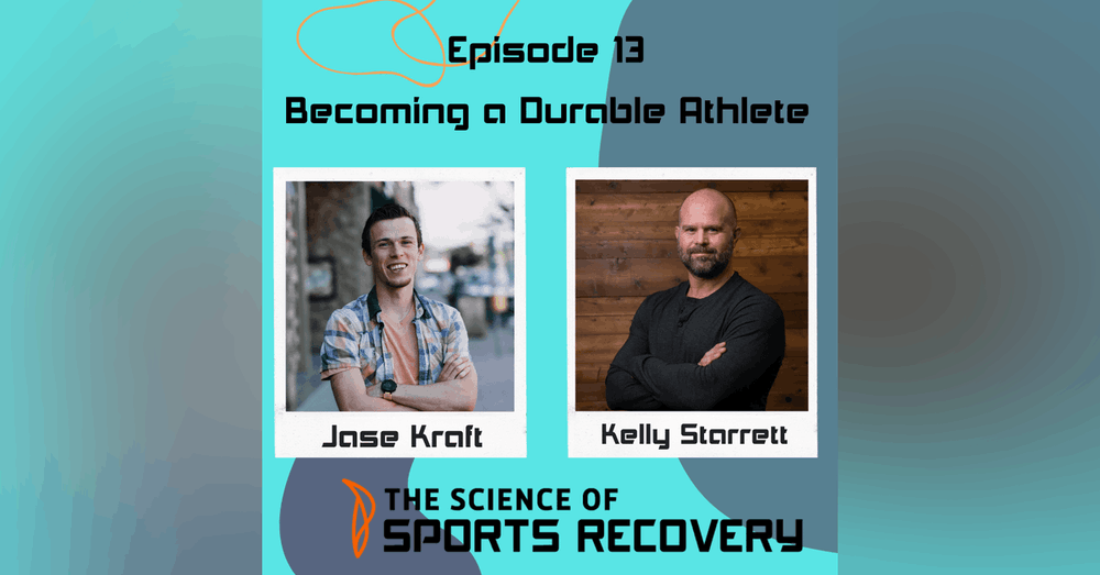 Becoming a Durable Athlete with Kelly Starrett