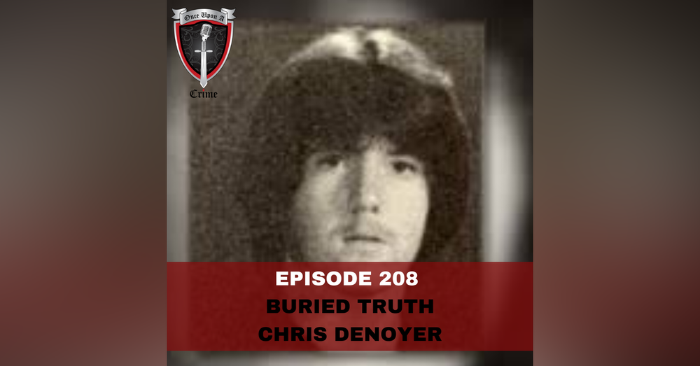 Episode 208: Buried Truth: Christopher Denoyer