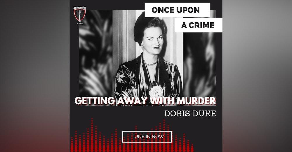 Episode 214: Getting Away With Murder: Doris Duke