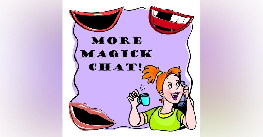 S1 E5 More Money! More Tips! More Chat! More Magick!