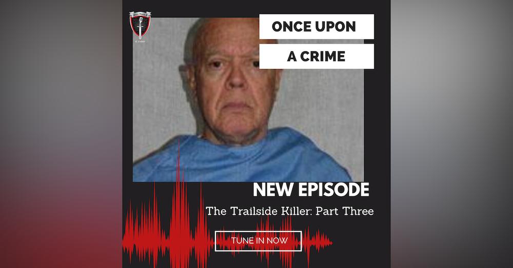 Episode 206: The Trailside Killer, Part 3