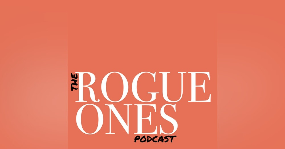 The Rogue Ones