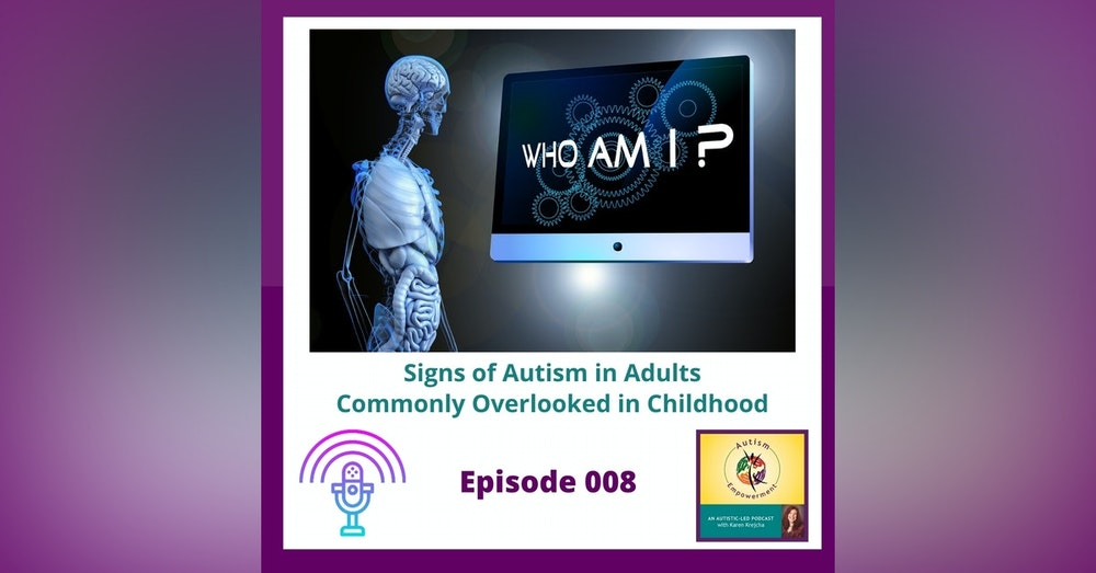 Ep. 8: Signs of Autism in Adults Commonly Overlooked in Childhood
