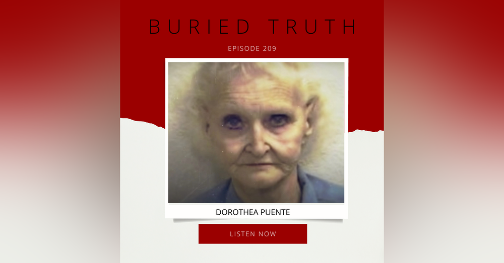 Episode 209: Buried Truth:  Dorothea Puente