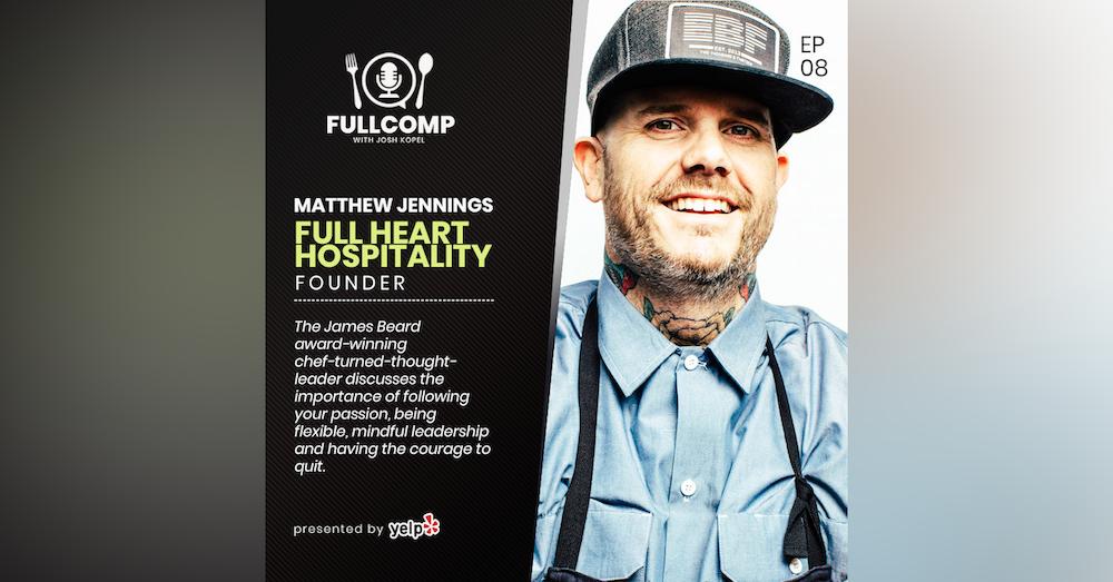 The Case for Change: Chef Matthew Jennings, founder of Full Heart Hospitality