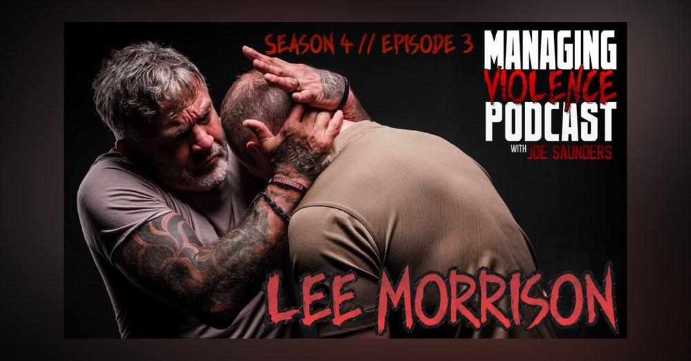 S4. Ep. 3: Lee Morrison of Urban Combatives