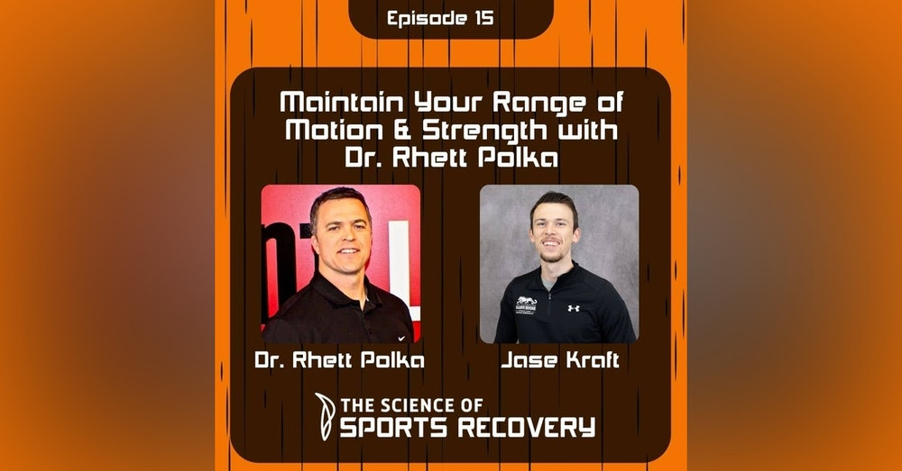Maintain Your Range of Motion & Strength with Dr. Rhett Polka