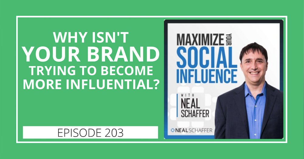 203: Why Isn't Your Brand Trying to Become More Influential?