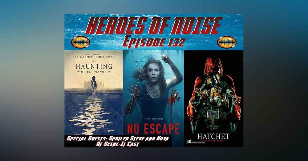 Episode 132 - The Haunting Of Bly Manor, No Escape, and Hatchet