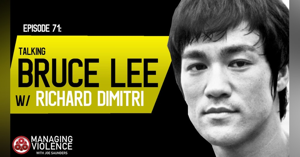 71: LIVE with Richard Dimitri talking about Bruce Lee, Jeet Kune Do and personal evolution