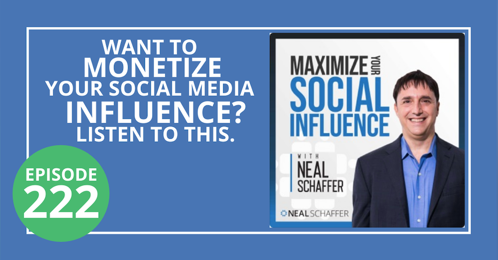 222: Want to Monetize Your Social Media Influence? Listen to This.