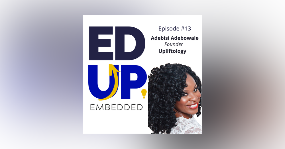 13: Adebisi Adebowale, Founder, Upliftology