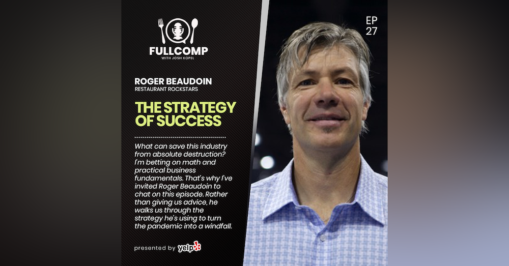 The Strategy of Success: Roger Beaudoin, Restaurant Rockstars