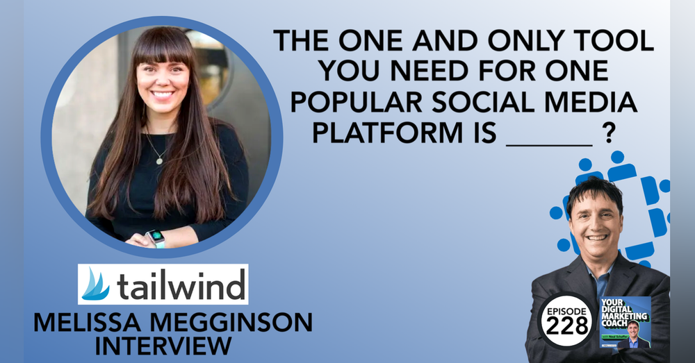 The ONE and ONLY Tool You Need for One Popular Social Media Platform is __________?  [Melissa Megginson Interview]