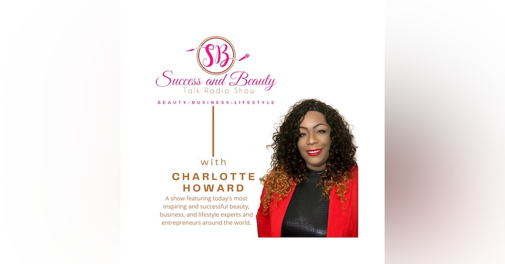 Success and Beauty Talk Radio Show with Micheale Eccleston and Charlotte Howard